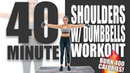 40 Minute Shoulders with Dumbbells Workout 🔥Burn 400 Calories! 🔥Sydney Cummings
