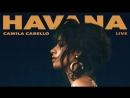 Camila Cabello - Havana (Live - Audio)