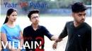 Tu Tode Dil Mera Teri Aukaat Nahi Zindabaad Yariyaan Yaar 😂 VS Pyaar ❤️ Video By YP Media