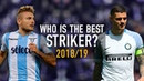 Mauro Icardi vs Ciro Immobile Who Is The Best Striker Goal Show 2018 19 HD