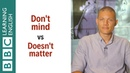 Don't mind vs Doesn't matter - What's the difference: English In A Minute