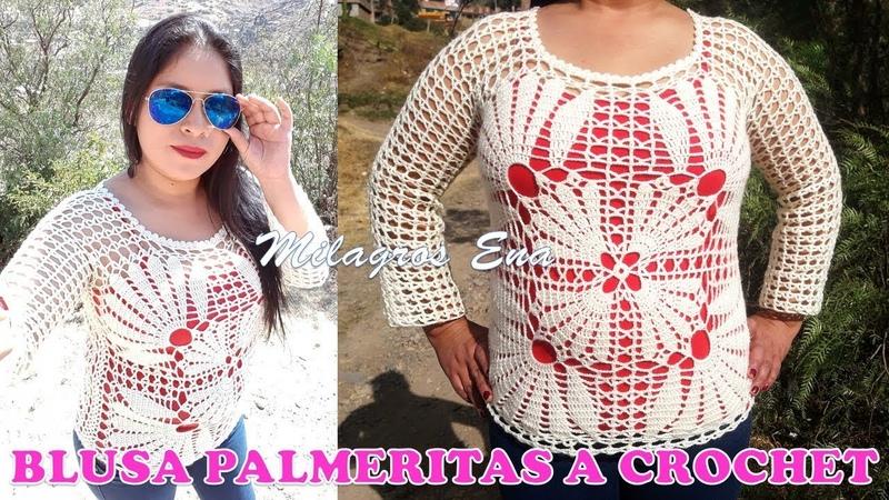 Blusa PALMERITAS PARTE 1 tejido a crochet paso a paso en diferentes tallas MILAGROS ENA