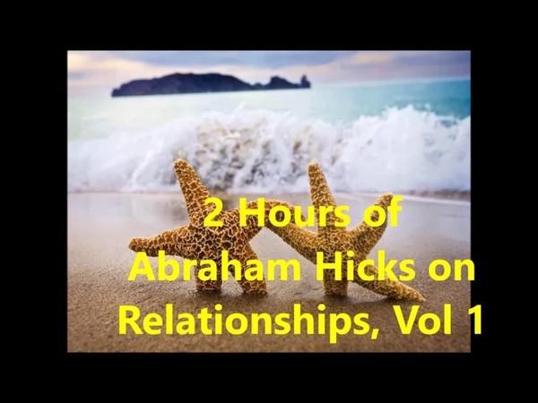 Abraham Hicks 2 Hours on Relationships Vol 1
