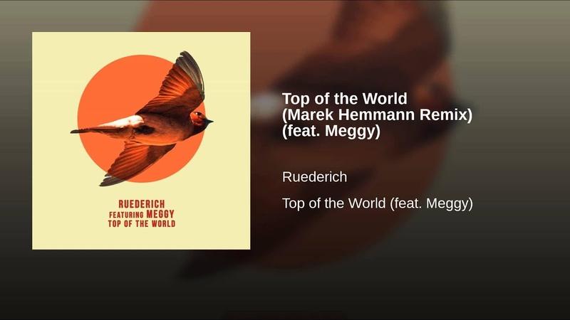Top of the World (Marek Hemmann Remix) (feat. Meggy)