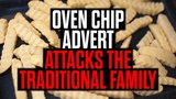 Oven Chip Advert Attacks the Traditional Family