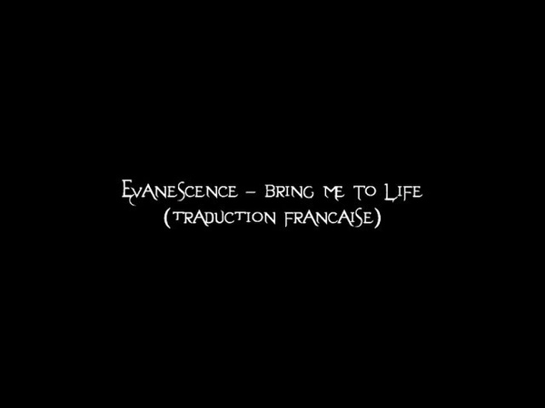 Evanescence - Bring Me To Life (traduction française)