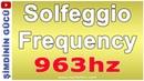 Solfeggio Frequencies 963hz İlahi Ahenk Tam ve Bütün Uyanış Meditasyonu
