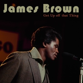 James Brown альбом Get up off That Thing