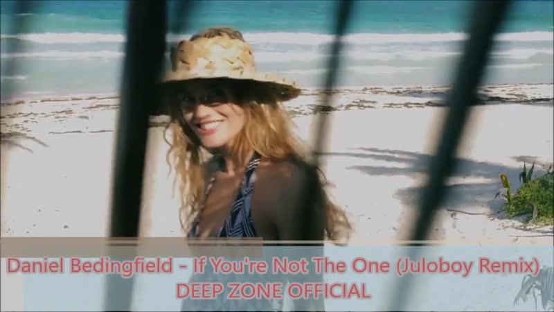 Daniel Bedingfield - If Youre Not The One (Juloboy Remix)