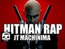 Hitman Rap by JT Machinima