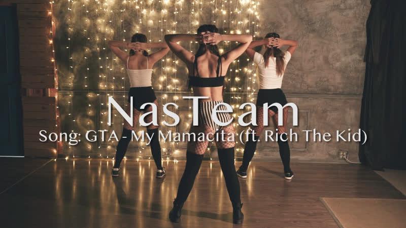 NasTeam | GTA - My Mamacita (ft. Rich The Kid) | Choreo by Nas