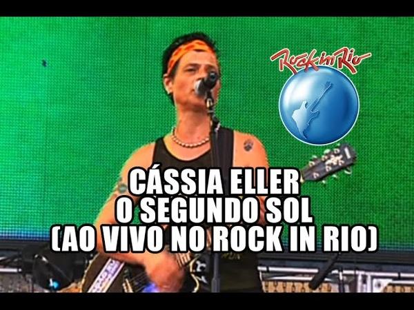 Cássia Eller O segundo sol Ao Vivo no Rock in Rio