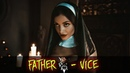 Father ♔ - Vice