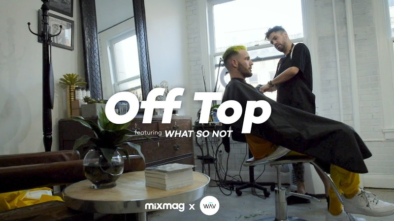 OFF TOP with WHAT SO NOT | Mixmag x WAV