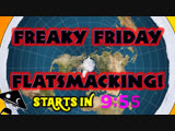 Freaky Friday Flat Earth FlatSmacking - Don't ask! Casual Stream