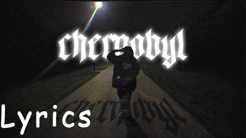 Terror Reid - Chernobyl (Lyrics)