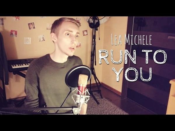 Lea Michele - Run to You (cover)