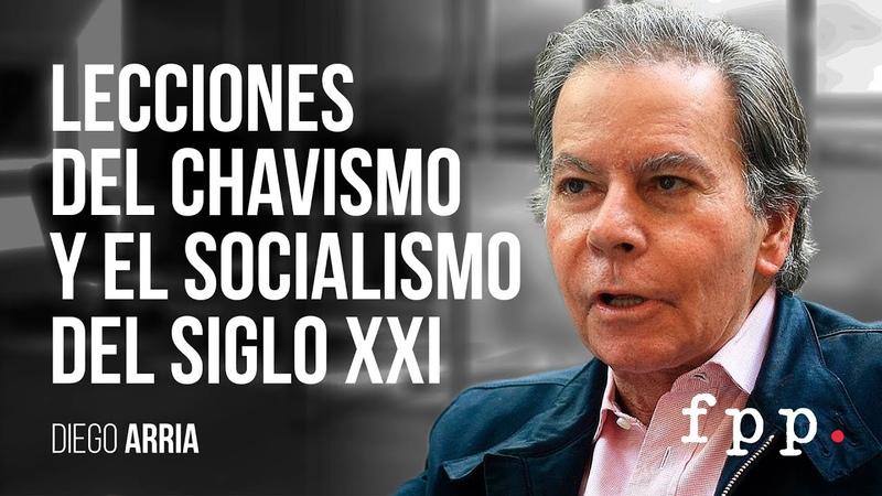 Diego Arria   Lecciones del chavismo y el Socialismo del Siglo XXI