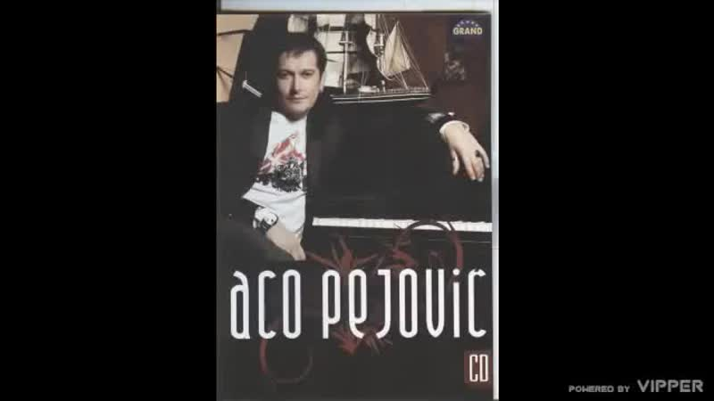 Uragan Muzik ★❤★ Aco Pejovic - Ako me volis idi od mene - (2008)
