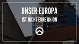 Unser Europa ist nicht eure Union