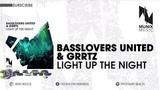 Basslovers United &amp Grrtz - Light Up The Night