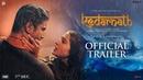 Kedarnath Official Trailer Sushant Singh Rajput Sara Ali Khan Abhishek Kapoor 7th December