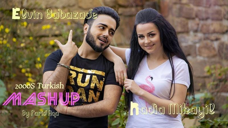 Elvin Babazade Nadia Mikayil - 2000s Turkish Mashup