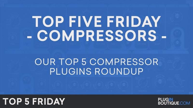 Top 5 Friday | Best Compressor Plugin 2018 | Compressors Plugins VST AU Software