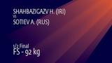 1/2 FS - 92 kg: H. SHAHBAZIGAZV (IRI) v. A. SOTIEV (RUS)