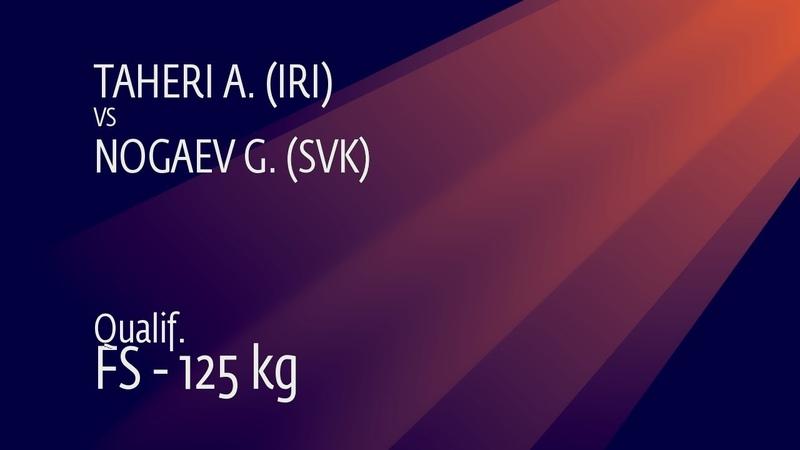 Qual. FS - 125 kg: A. TAHERI (IRI) v. G. NOGAEV (SVK)
