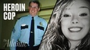 He Was a Drug Cop Then His Daughter Overdosed on Heroin