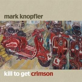 Mark Knopfler альбом Kill To Get Crimson