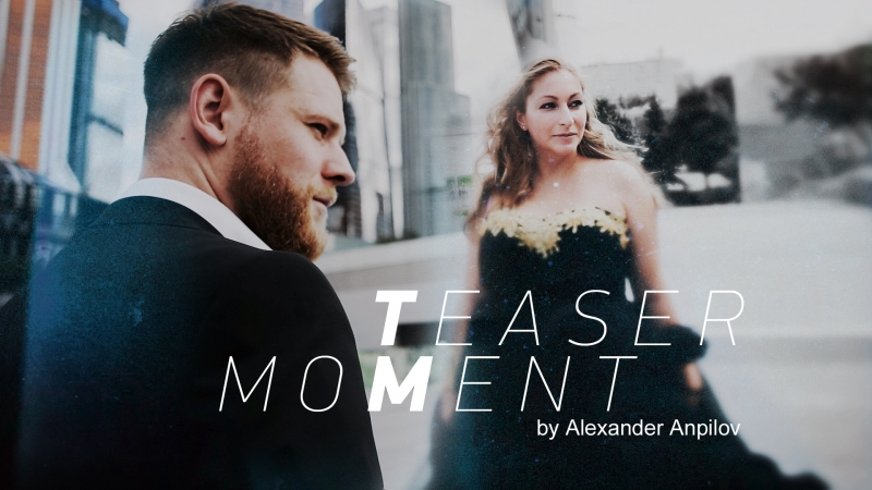 M O M E N T [ teaser ] — Video by Alexander Anpilov www.3avideo.ru