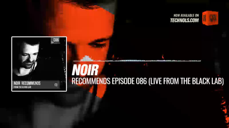 @noirmusic Recommends 086 (Live From The Black Lab) Periscope Techno music