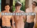 10 Hottest Gay Porn Stars