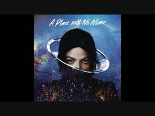 Michael Jackson - A Place With No Name (Original Complete Version) [HQ]