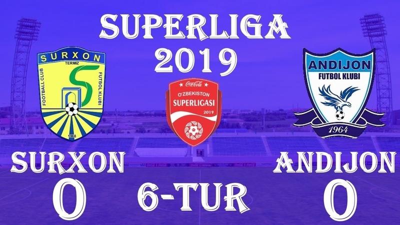 SURXON - ANDIJON - 0:0 | O'YIN SHARHI 29.04.2019 | COCA-COLA SUPERLIGA TUR-6