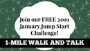 Кардио ходьба в 1 милю. 1 Mile Walk and Talk: Join our FREE 2019 January Jump Start Challenge!