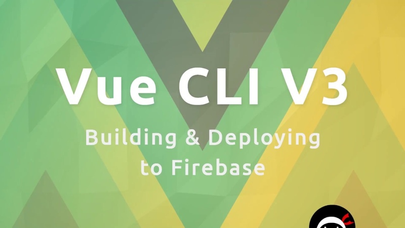 Vue CLI3 Tutorial 6 - Build Deploy to Firebase