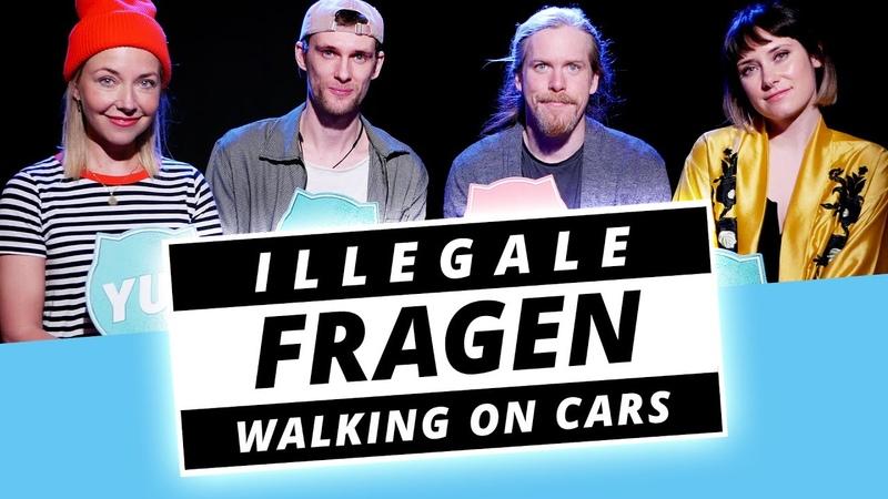 WALKING ON CARS und Dickpics Illegale Fragen