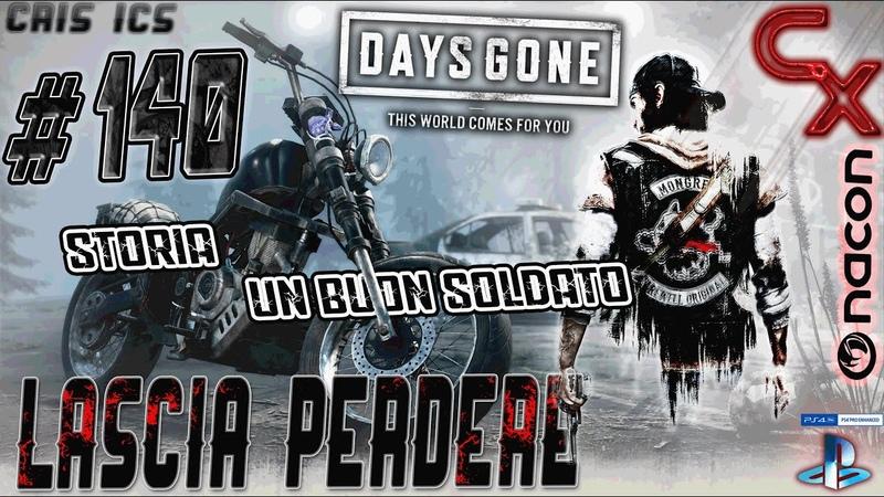 DAYS GONE LASCIA PERDERE 140 UN BUON SOLDATO -MINIERA LOST CABIN Gameplay PS4 Pro