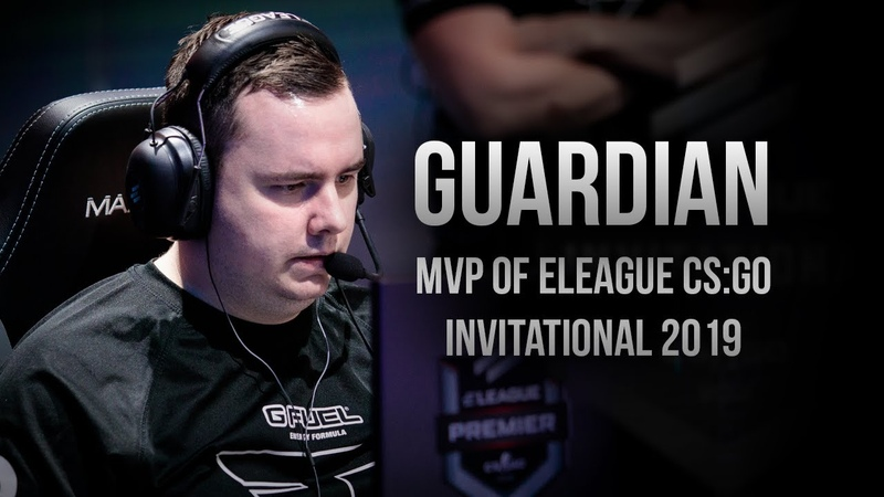GuardiaN - HLTV MVP by betway of ELEAGUE CSGO Invitational 2019
