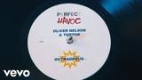 Oliver Nelson &amp Tobtok - Outrageous (Original Mix Audio)