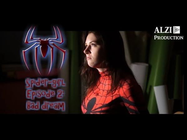 Spider-girl Internet Web-series Episode 2: Bad dream (Superheroine Fan Film)