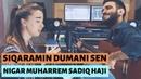 Siqaramin Dumani Sen - Nigar Muharrem / Sadiq Haji (Cover)