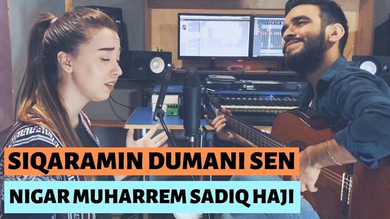 Siqaramin Dumani Sen - Nigar Muharrem Sadiq Haji (Cover)