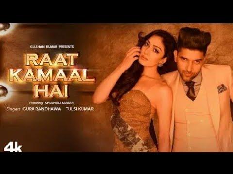 Raat kamaal hai new video song guru randhawa khushail kumar by Rj hindi bhjopuri songs