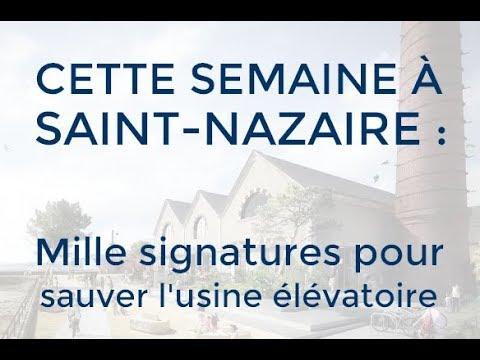 CETTE SEMAINE À SAINT-NAZAIRE — Mille signatures pour sauver l'usine élévatoire