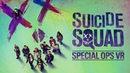 Suicide Squad Special Ops VR Oculus Go Trailer Download Now!
