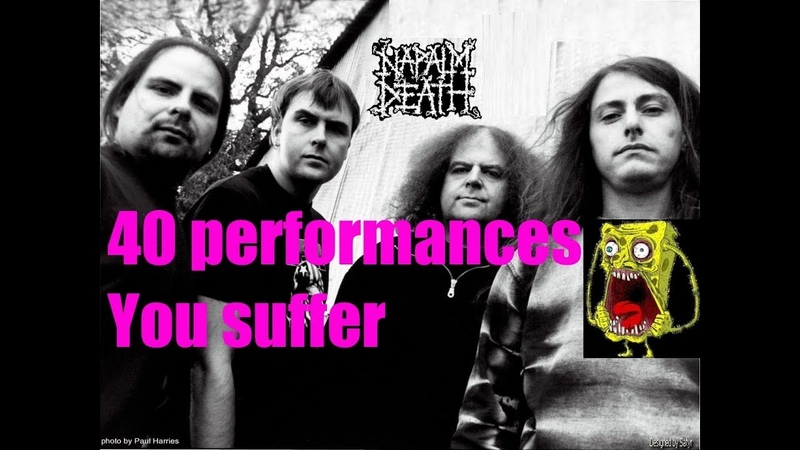 Napalm Death - 40X You suffer